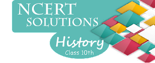 NCERT Solutions of Class 10th History
