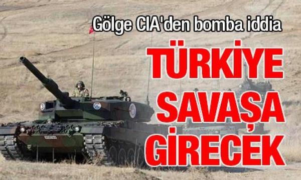 CIA: Türkiye yeni bir savaşa girecek