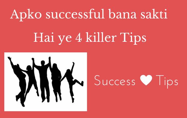Success ki 4 killer tips