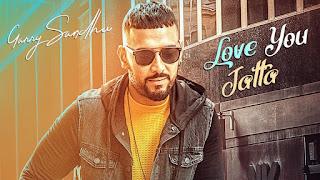 Love You Jatta  Garry Sandhu Punjabi Video HD Download