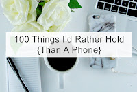 http://thekitkatstudio.blogspot.com/2017/01/100-things-id-rather-hold-than-phone.html