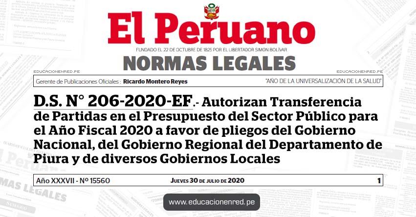 D.S. N° 206-2020-EF.- Autorizan Transferencia de Partidas en el Presupuesto del Sector Público para el Año Fiscal 2020 a favor de pliegos del Gobierno Nacional, del Gobierno Regional del Departamento de Piura y de diversos Gobiernos Locales