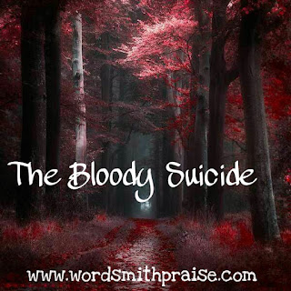 The-bloody-suicide-wordsmithpraise