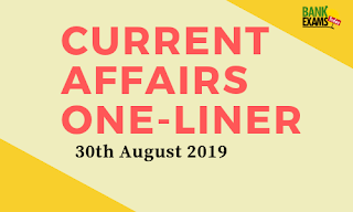 Current Affairs One-Liner: 30th August 2019