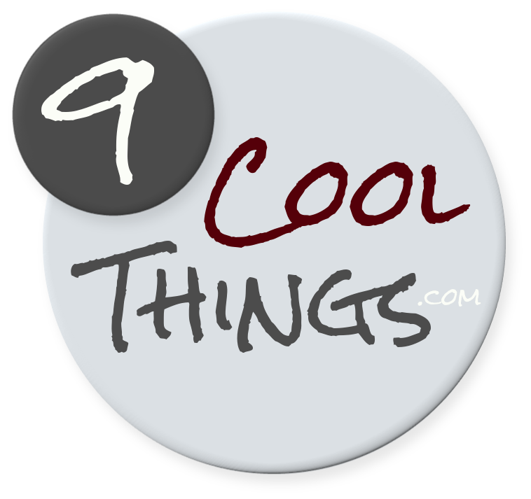 9 Cool Things Blog  |  www.9CoolThings.com