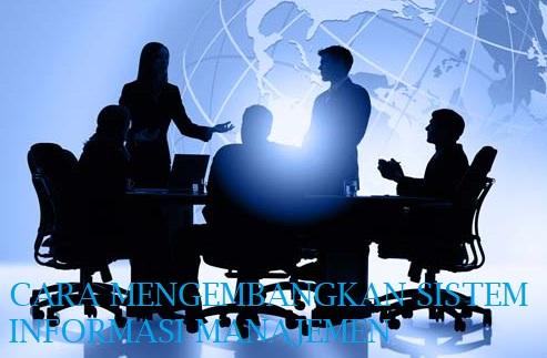 Cara Mengembangkan Sistem Informasi Manajemen Dalam Ilmu Marketing