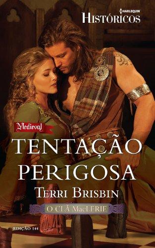 Tentação Perigosa Harlequin Históricos - ed.144 - Terri Brisbin