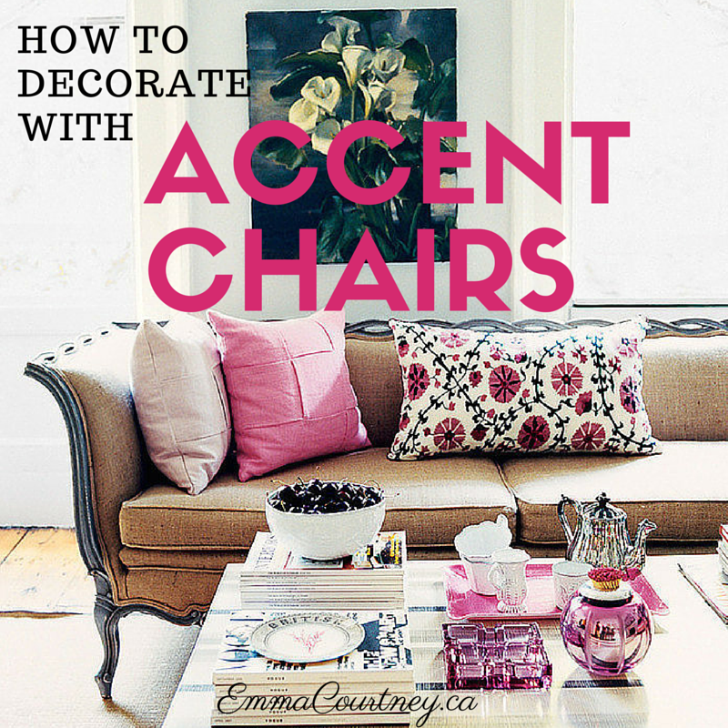 Emma Courtney How To Decorate With Accent Chairs