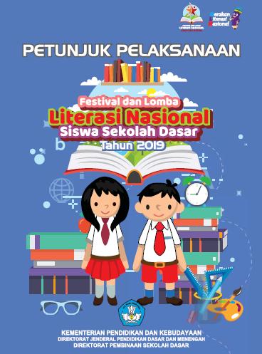 Juknis Festival dan Lomba Literasi Nasional Siswa SD Tahun  Juknis Festival dan Lomba Literasi Nasional Siswa SD Tahun 2019