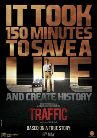 Traffic 2016 WEBRip 700MB Full Hindi Movie Download 720p ESub Watch Online Free Worldfree4u 9xmovies
