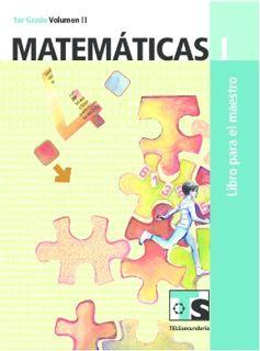 Libro de TelesecundariaMatemáticasIPrimer gradoVolumen IILibro para el Maestro2016-2017