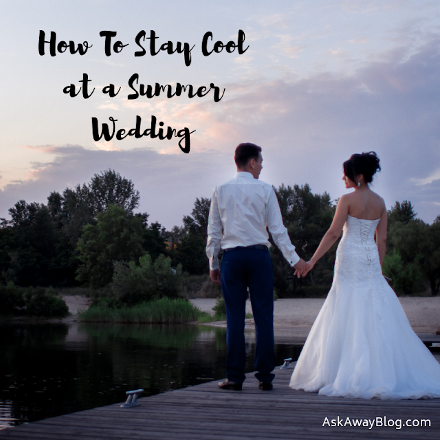 How To Stay Cool at a Summer Wedding