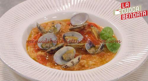 La Cuoca Bendata - Pappa al pomodoro con sautè di vongole ricetta Parodi