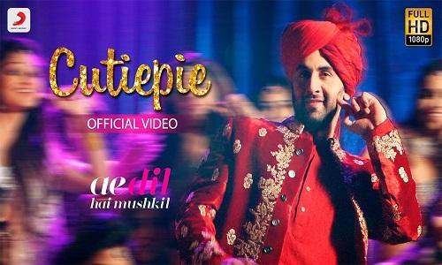 Cutiepie Ae Dil Hai Mushkil New Hindi Video Songs 2017 Ranbir Anushka Pritam Pardeep Nakash
