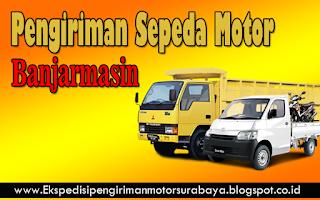 EKSPEDISI PENGIRIMAN MOTOR SURABAYA BANJARMASIN