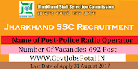 Jharkhand Staff Selection Commission Recruitment 2017– 692 Police Radio Operator