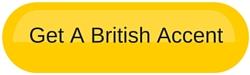 Get A British Accent