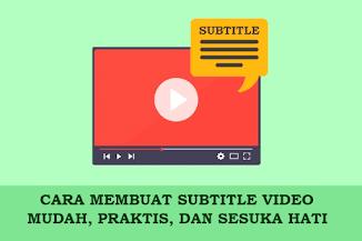 Cara Mudah Membuat Subtitle Video dengan Aegisub