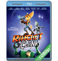 RATCHET AND CLANK: LA PELÍCULA (2016) FULL 1080P HD MKV ESPAÑOL LATINO