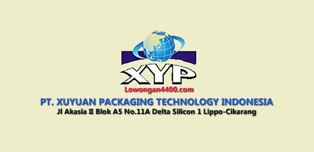 Lowongan Kerja Terbaru PT. Xuyuan Packaging Technology Indonesia