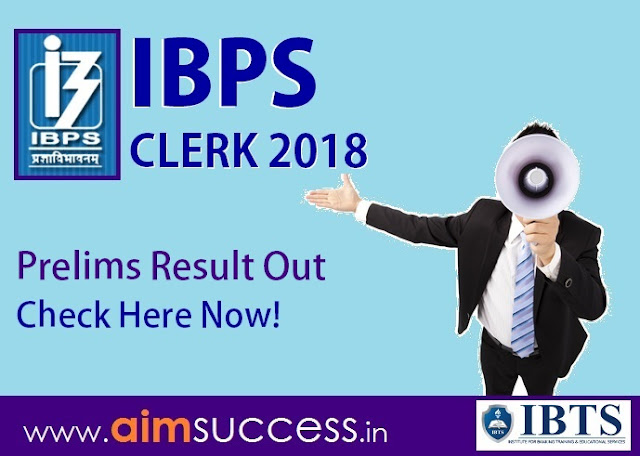 IBPS Clerk Prelims Result 2018 Out, Check IBPS Clerk Result Now