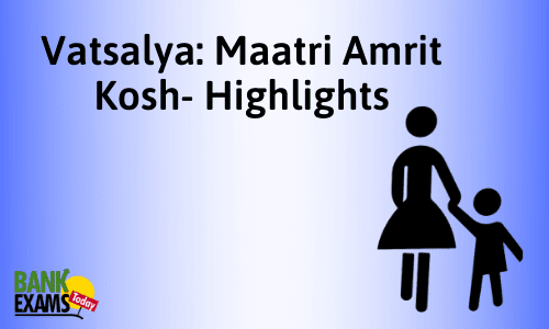 Vatsalya – Maatri Amrit Kosh: Key Facts
