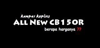 Harga Kampas Kopling Ori Honda All New CB150R
