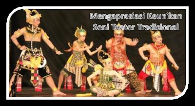 Mengapresiasi Keunikan Teater Tradisional Daerah Setempat