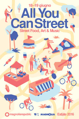 All You Can Street Festival Street Food, Art & Music 18 e 19 Giugno Segrate (MI) 2016