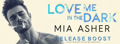 Love Me in the Dark by Mia Asher Release Boost