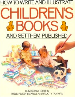 Review: How To Write and Illustrate Children's Books and Get Them Published