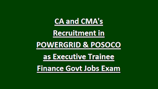 CA and CMA's Recruitment in POWERGRID & POSOCO as Executive Trainee Finance Govt Jobs Exam Notification 2018