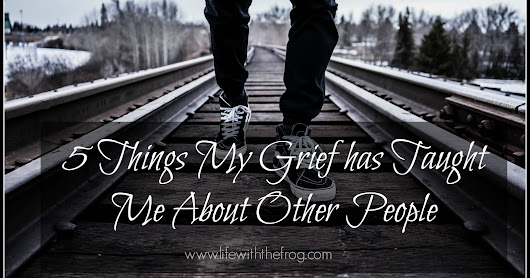 5 things my grief has taught me about other people