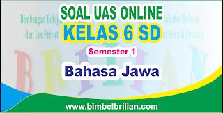 Soal UAS Bahasa Jawa Online Kelas 6 SD Semester 1 ( Ganjil ) - Langsung Ada Nilainya