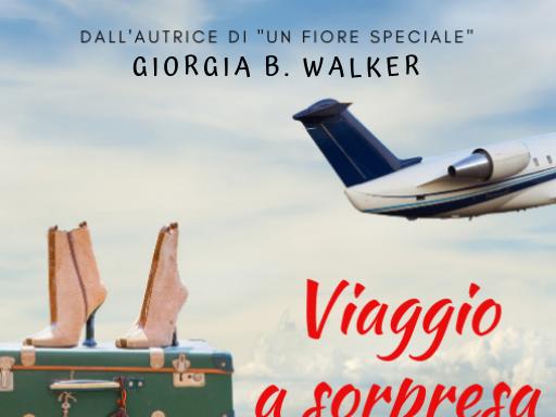 [SEGNALAZIONE] Viaggio a sorpresa di  Giorgia B. Walker