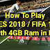 How To Play PES 2018 / FIFA 18 With 4GB Ram in PC