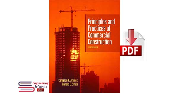 Principles and Practices of Commercial Construction 8th Edition by Cameron K. Andres , Ronald C. Smith