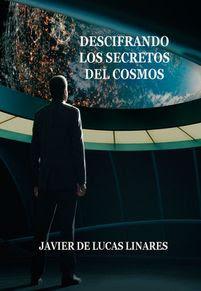 https://www.bubok.es/libros/257077/DESCIFRANDO-LOS-SECRETOS-DEL-COSMOS