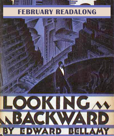Looking Backward By Edward Bellamy Readalong Signup