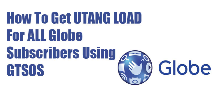 How To Get UTANG LOAD Using GTSOS for All Globe Subscribers