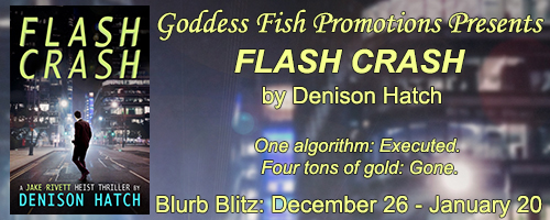 https://goddessfishpromotions.blogspot.com/2016/12/blurb-blitz-flash-crash-by-denison-hatch.html