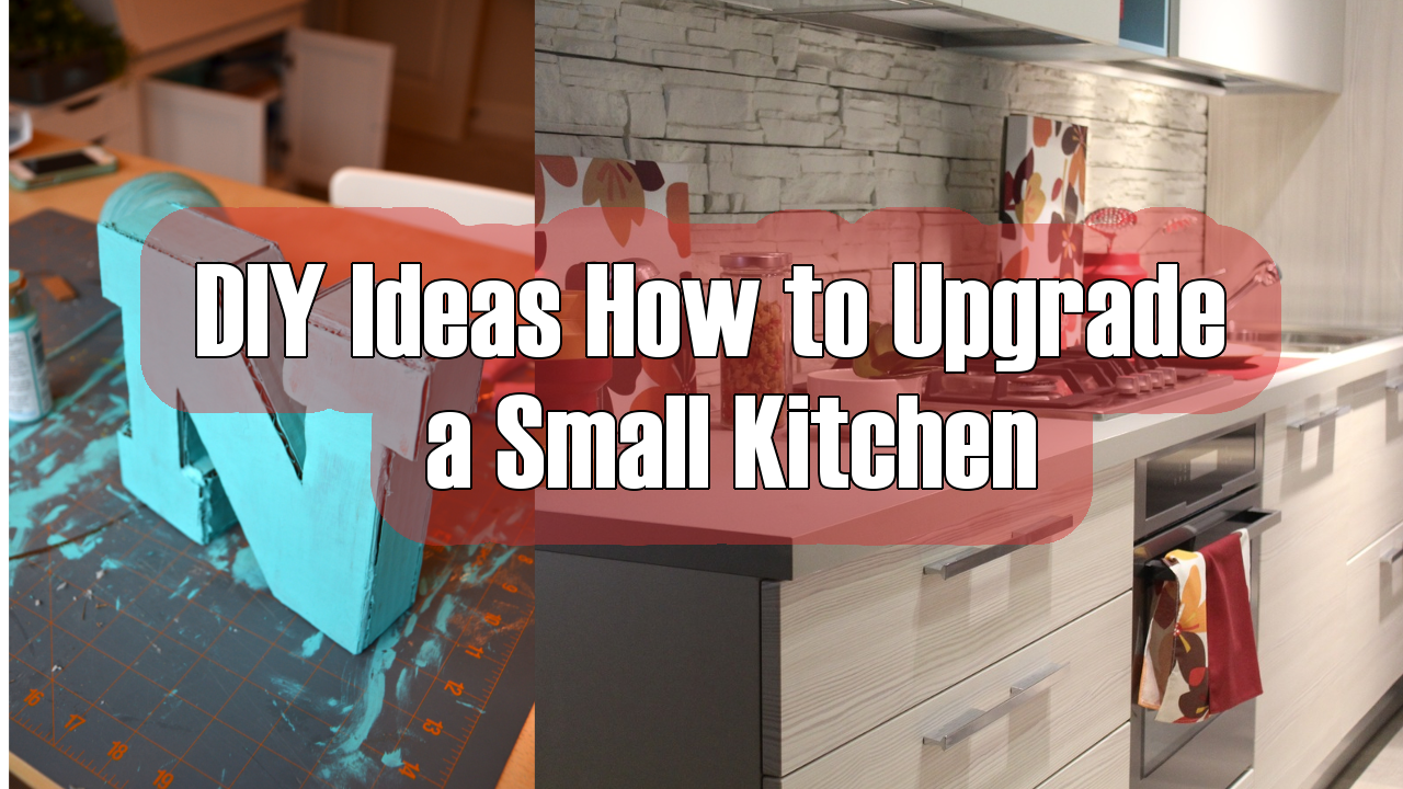 DIY Ideas How to Upgrade a Small Kitchen