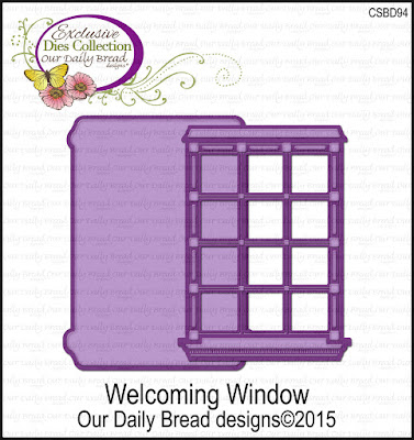 Our Daily Bread Designs Custom Die: Welcoming Window