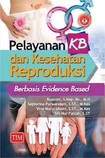 Pelayanan KB dan Kesehatan Reproduksi Berbasis Evidence Based
