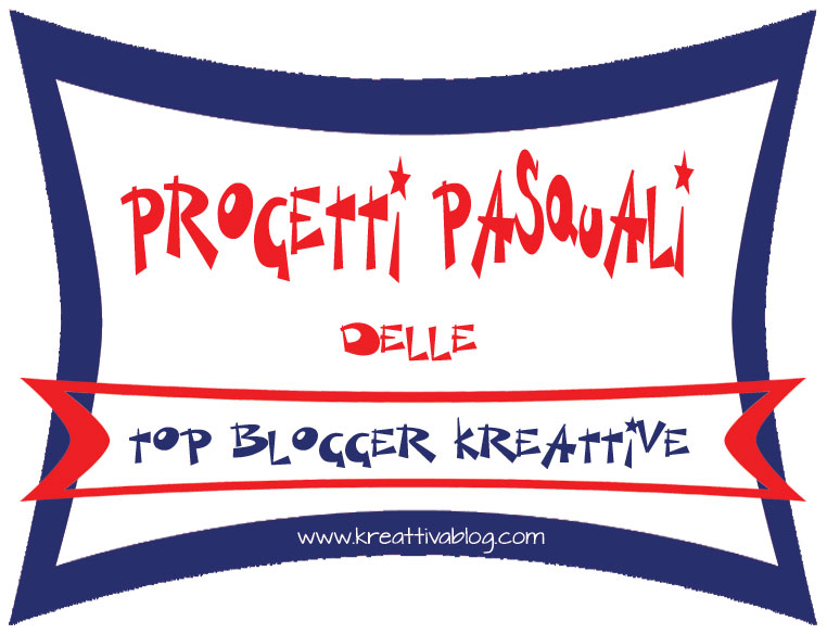 Progetti Pasquali Top Bloggers - My Little Inspirations
