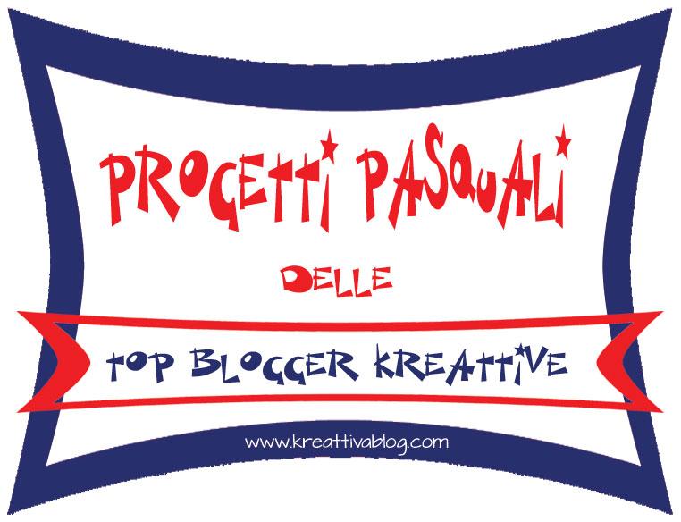 progetti pasquali Top Blogger Kreattive