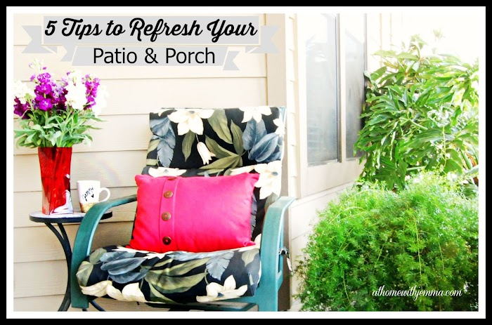 Five Tips To Refresh Your Patio & Porch