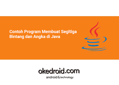 Belajar Cara Membuat Contoh Program Perulangan Pola Segitiga Bintang dan Angka di Java
