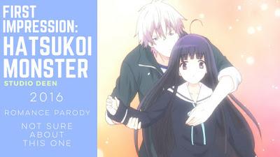 http://nerdificationreviews.blogspot.com/2016/08/anime-first-impression-hatsukoi-monster.html