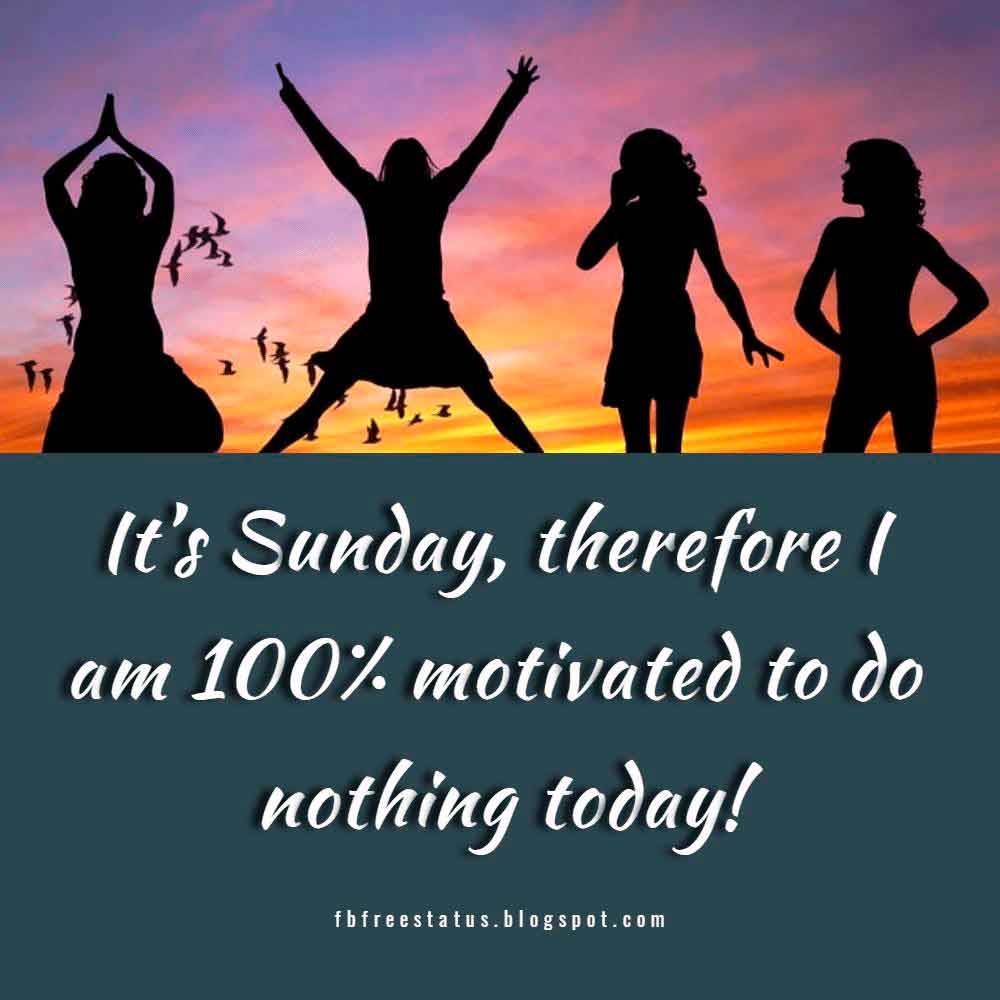 It�s Sunday, therefore I am 100% motivated to do nothing today!